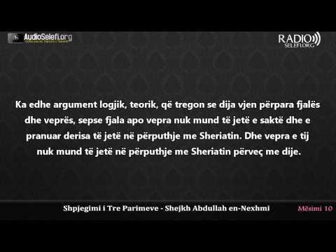Shpjegimi i Tre Parimeve nga shejkh Abdullah En Nexhmi - Mesimi 10