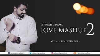 download lagu Love Mashup 2 - Dj Harsh Sharma  Visual gratis