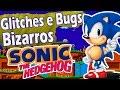 Glitches e Bugs Bizarros - Sonic the Hedgehog
