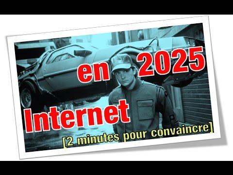 Internet en 2025 [2 minutes pour convaincre]