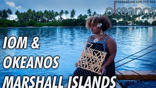 IOM & Okeanos Marshall Islands