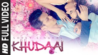 'Khudaai' Video Song | Shrey Singhal, Evelyn Sharma | T-Series