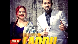 LADDU (FULL LYRICAL VIDEO) GARRY SANDHU & JASMINE SANDLAS | LATEST PUNJABI SONGS 2017