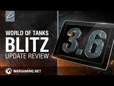 World of Tanks Blitz - Update review 3.6