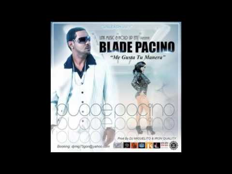 Blade Pacino Me Gusta Tu Manera (Original) (Video Music) REGGAETON 2016
