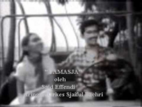 Tamasja - Said Effendi ( Iringan Orkes Sjaiful Bachri ) P'dhede Ciptamas    .wmv video