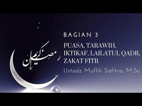 Ust. Muflih Safitra - Puasa, Tarawih, Iktikaf, Lailatul Qadr, Zakat Fitr 3