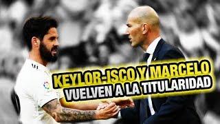 Vuelven Marcelo Isco y Keylor Navas con Zidane - Cmo juega el Real Madrid Anlisis