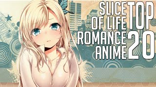 [My] Top 20 Romance/Slice of Life Anime