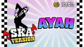 SKA 86 - AYAH (Reggae SKA Version)