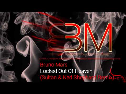 Bruno Mars - Locked Out Of Heaven (Sultan & Ned Shepard Remix) [Electro]