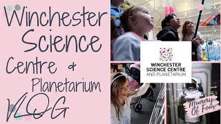 WINCHESTER SCIENCE CENTRE & PLANETARIUM VLOG   REVIEW   AD   MUMMY OF FOUR