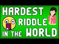 2 MOST Difficult Riddles in the world - Hardest riddles EVER! (2017)