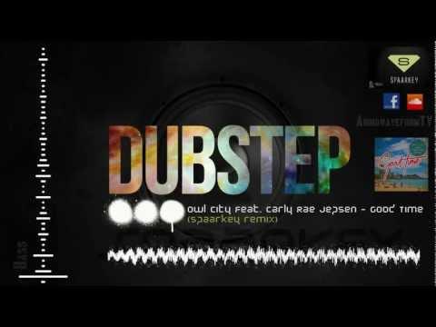 Owl City Feat. Carly Rae Jepsen - Good Time (spaarkey Remix) [dubstep] video