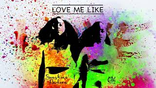 Sunshine & Nadiva - Love Me Like