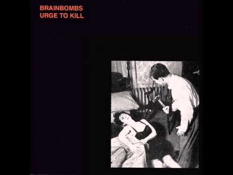 Brainbombs - Urge To Kill