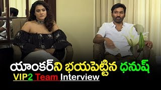 VIP2 Team Interview || Dhanush || Kajol || Amala Paul || Soundarya Rajinikanth || Ritu Varma || TTM