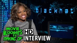Blackhat (2015) Official Movie Interview - Viola Davis