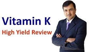 Vitamin K - Part 1- High Yield Review
