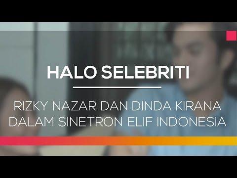 Rizky Nazar dan Dinda Kirana dalam sinetron Elif Indonesia - Halo Selebriti 11/02/16