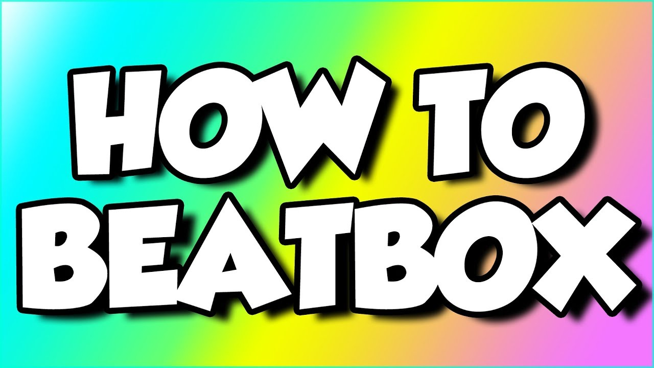 How to learn to beatbox - Quora