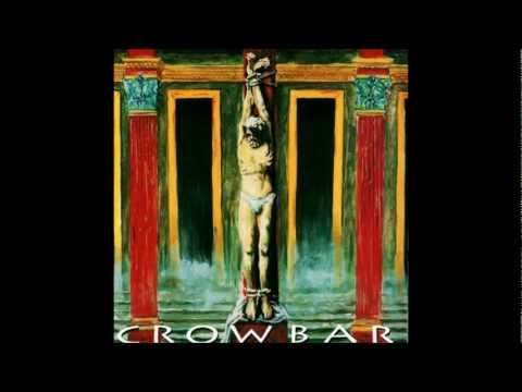 Crowbar - All I Had (I Gave)