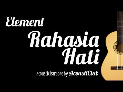 download lagu Element - Rahasia Hati (Acoustic Guitar Karaoke) gratis