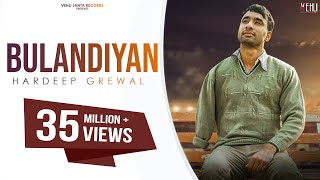Bulandiyan - Hardeep Grewal (Full Song) Latest Punjabi Songs 2018 | Vehli Janta Records