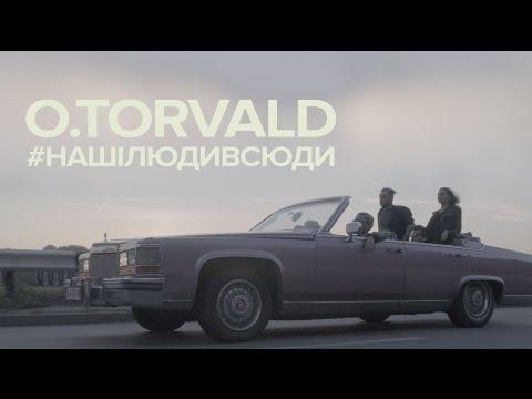 O.TORVALD #нашiлюдивсюди music videos 2016 dance