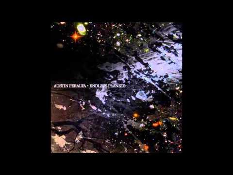 Austin Peralta - Endless Planets (2011)