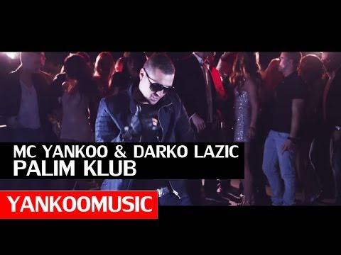 Mc Yankoo & Darko Lazic - Palim Klub