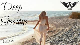 Deep Sessions - Vol 27 # 2016 | Vocal Deep House Music ♦ Mix by Abee