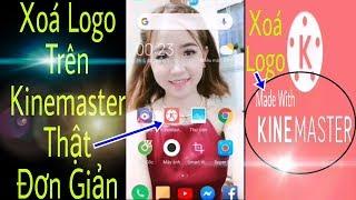Xóa Logo Kinemaster Trên HĐH Android Thật Đơn Giản Chỉ 3 Phút Với LTA Channel
