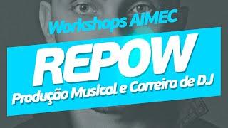 download musica Workshop Produção al e carreira de DJ com Repow