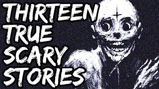 13 Scary Stories | True Scary Horror Stories | Reddit Let's Not Meet And Others