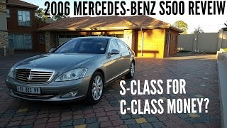 2006 MERCEDES S500 REVIEW - BARGAIN OF THE CENTURY?