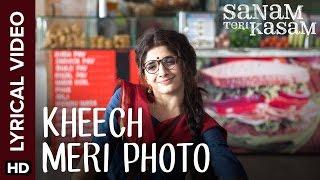 Kheech Meri Photo | Full Song with Lyrics | Sanam Teri Kasam