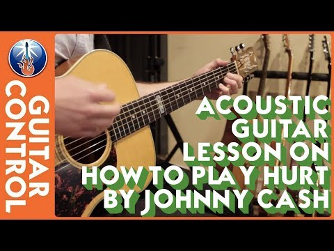 Acoustic Guitar Lesson on How to Play Hurt by Johnny Cash