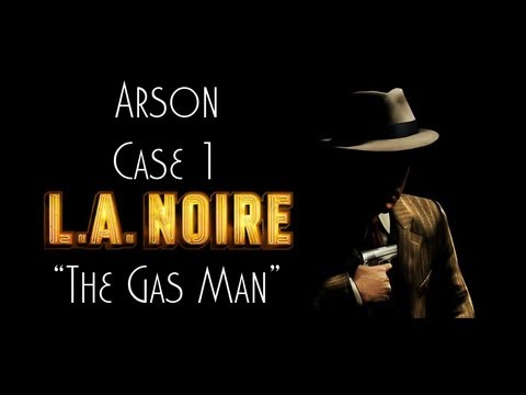 LA Noire Playthrough: Part 14-  Arson Case 1 