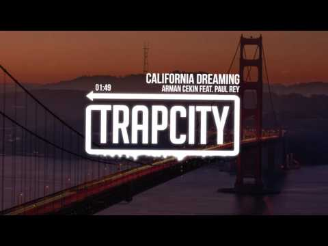 Arman Cekin - California Dreaming (feat.  Paul Rey)