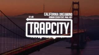 download lagu Arman Cekin - California Dreaming Feat.  Paul Rey gratis