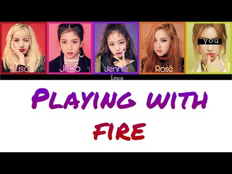BLACKPINK + YOU (5 Members) - PLAYING WITH FIRE