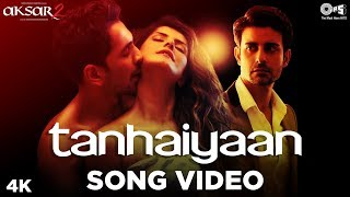 Tanhaiyaan Song Aksar 2 | Hindi Song 2017 | Amit Mishra, Mithoon | Zareen Khan, Abhinav