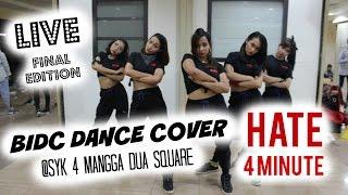 BIDC Dance Cover | Original Intro + Hate + Remix | 4 Minute | SYK 4 (Final) @ Mangga Dua Square