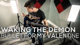 Bullet For My Valentine - Waking The Demon - Cole Rolland (Guitar Cover)