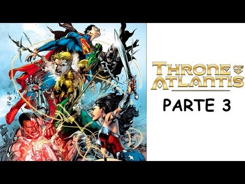 Throne of Atlantis (Trono de Atlantis) - PARTE 3 - Justice League #16