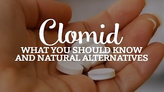 Clomid What You Should Know And Natural Alternatives