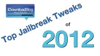 The Top Jailbreak Tweaks of 2012