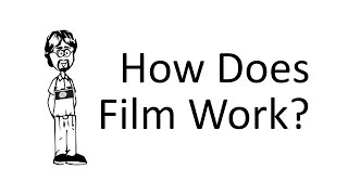 How does Film Work?