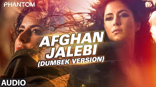 Afghan Jalebi Dumbek Version Full Audio Song Phantom Saif Ali Khan Katrina Kaif T Series